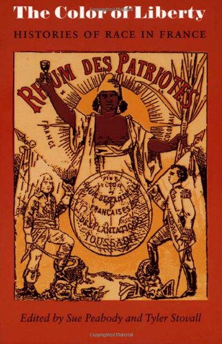 The Color of Liberty: Histories of Race in France