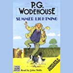 Summer Lightning (       UNABRIDGED) by P. G. Wodehouse Narrated by John Wells