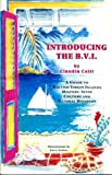 img - for Introducing the B.V.I. - A Guide to the British Virgin Islands book / textbook / text book