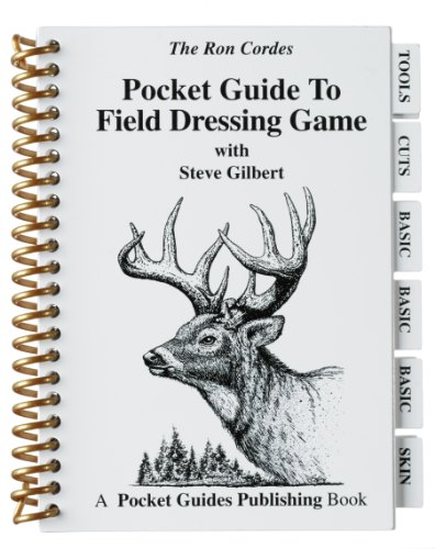 Pocket Guide - Field Dressing Game - Hunting - Field Dressing Game - Big Game Field Dressing - Steve Gilbert
