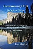 Customizing OS X - El Capitan Edition: Fantastic Tricks, Tweaks, Hacks, Secret Commands, & Hidden Features to Customize Your OS X User Experience (English Edition)