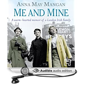 Me and Mine: A warm-hearted memoir of a London Irish Family (Unabridged)