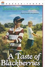 A Taste of Blackberries [ A TASTE OF BLACKBERRIES BY Smith, Doris Buchanan ( Author ) Apr-24-1992