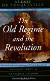 The Old Regime and the Revolution, Volume I: The Complete Text (0226805301) by Alexis de Tocqueville