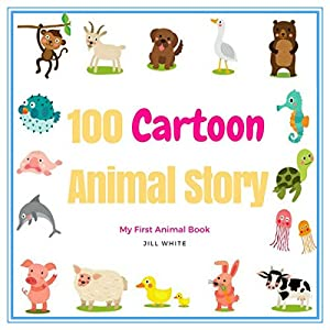 100 Cartoon Animal Stories Hörbuch von Jill White Gesprochen von: Frankie Miller