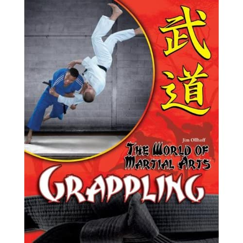 Grappling (The World of Martial Arts) (The World of Martial Arts)