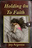 img - for Holding On To Faith book / textbook / text book