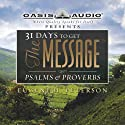 31 Days to Get the Message: Psalms and Proverbs (       UNABRIDGED) by Eugene H. Peterson Narrated by Kelly Ryan Dolan