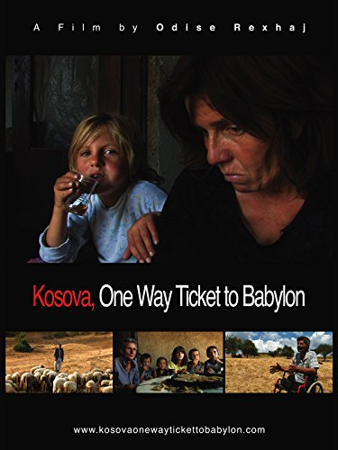 Kosova, One Way Ticket to Babylon on Amazon Prime Instant Video UK