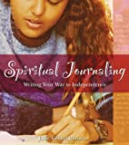 img - for Spiritual Journaling: Writing Your Way to Independence book / textbook / text book