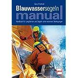 """Blauwassersegeln Manual: Handbuch f�r Langfahrten und Segeln unter extremen Bedingungenvon """"Barry Pickthall"""""""