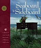 img - for Seaboard to Sideboard: A Collection of Recipes from the Junior League of Wilmington, North Carolina book / textbook / text book