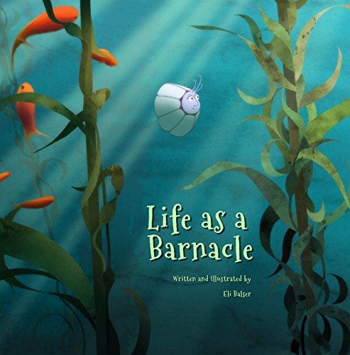 Life as a Barnacle by Eli Balser