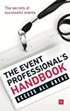 The Event Professionals Handbook: The Secrets of Successful Events