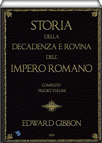 Storia della decadenza e rovina dell'impero romano completo   volume 1 to 13 of 13 PDF