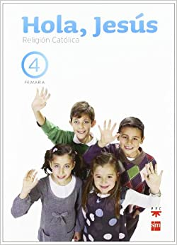 Religión católica. Hola, Jesús. 4 Primaria: Amazon.es
