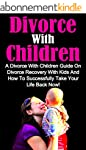 Divorce With Children: A Divorce With...