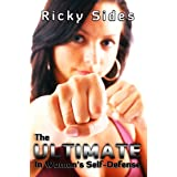The Ultimate in Women's Self-Defense. ~ Ricky Sides