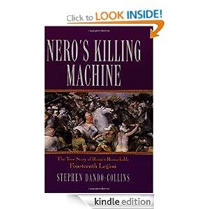 Nero's Killing Machine: The True Story of Rome's Remarkable 14th Legion (Roman Legions) Stephen Dando-Collins