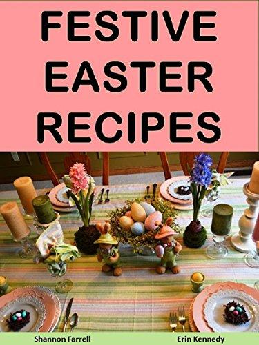 Festive Easter Dinner Recipes (Easter Entertaining Book 4) PDF