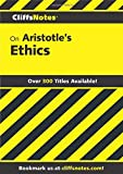 Aristotle's Ethics (Cliffs Notes)