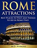 Rome Attractions: Best Places to Visit and Things to do in Rome Italy