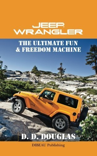 jeep-wrangler-the-ultimate-fun-freedom-machine-by-d-d-douglas-2013-06-05