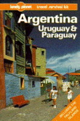 Lonely Planet Argentina Uruguay & Paraguay: A Travel Survival Kit