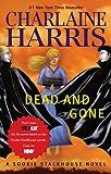 Dead and Gone (Orig MM Art): A Sookie Stackhouse Novel (Sookie Stackhouse/True Blood)