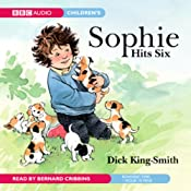 Sophie Hits Six | [Dick King-Smith]
