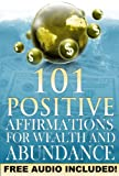 img - for 101 Positive Affirmations for Wealth and Abundance: Program your subconscious mind for success and attract money now (Free meditation and binaural beat audio track included) (Affirmations Audio) book / textbook / text book