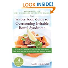 The Whole-Food Guide to Overcoming Irritable Bowel Syndrome: Strategies and Recipes for Eating Well With IBS, Indigestion, and Other Digestive Disorders (The New Harbinger Whole-Body Healing Series)