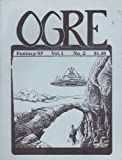 img - for Ogre Magazine (Fantasy/sf Vol. 1 No. 2) BSing and BEing; Limericks; L. Sprague De Camp Interview; Wizard's Yey; Dawn Watch; the Bite; Shangri-la West (Vol. 1, No. 2) book / textbook / text book