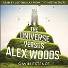 The Universe Versus Alex Woods (       ungekürzt) von Gavin Extence Gesprochen von: Joe Thomas