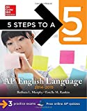 5 Steps to a 5 AP English Language, 2014-2015 Edition: Strategies + 3 Practice Tests + Online Quizzes (5 Steps to a 5 on the Advanced Placement Examinations Series)