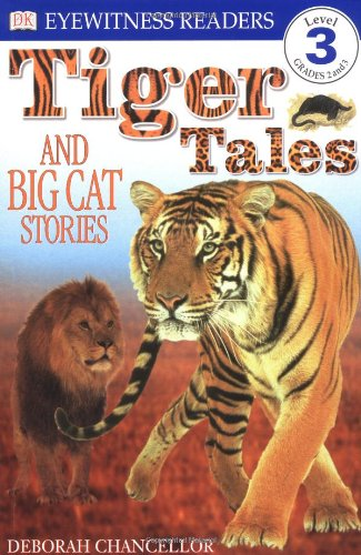 Tiger Tales: And Big Cat Stories (Dk Readers. Level 3)