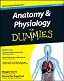 Anatomy and Physiology For Dummies®