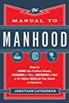 Manual to Manhood, The: How to Cook t...