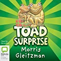 Toad Surprise (       UNABRIDGED) by Morris Gleitzman Narrated by Morris Gleitzman
