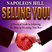 Selling You!: A Practical Guide to Achieving the Most By Becoming Your Best | [Napoleon Hill]