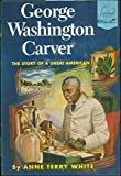 img - for George Washington Carver: The Story of a Great American (Landmark Series #38) book / textbook / text book