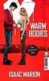 Isaac Marion Warm Bodies: Deutsche Ausgabe