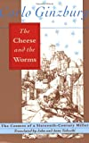 The Cheese and the Worms: The Cosmos of a Sixteenth-Century Miller (0801843871) by Carlo Ginzburg