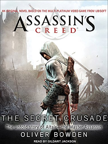 Assassin's Creed: The Secret Crusade by Oliver Bowden (2012-03-30)