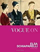 Vogue on: Elsa Schiaparelli (Vogue on Designers)