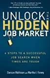img - for Unlock the Hidden Job Market: 6 Steps to a Successful Job Search When Times Are Tough by Duncan Mathison (2009-09-30) book / textbook / text book
