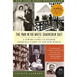 Man in the White Sharkskin Suit: A Jewish Family's Exodus from Old Cairo to the New World (P.S. (Paperback))by Lucette Lagnado
