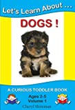 Let's Learn About...Dogs! (Curious Toddler Book)