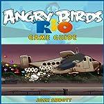 Angry Birds Rio Game Guide | Josh Abbott