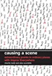 Causing A Scene: Extraordinary Pranks...
